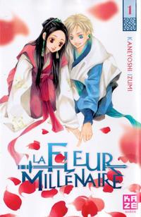 Cover Thumbnail for La fleur Millénaire (Kazé, 2013 series) #1