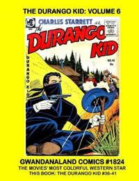 Cover Thumbnail for Gwandanaland Comics (Gwandanaland Comics, 2016 series) #1824 - The Durango Kid: Volume 6