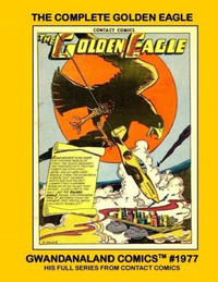 Cover Thumbnail for Gwandanaland Comics (Gwandanaland Comics, 2016 series) #1977 - The Complete Golden Eagle