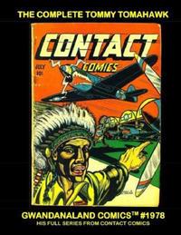 Cover Thumbnail for Gwandanaland Comics (Gwandanaland Comics, 2016 series) #1978 - The Complete Tommy Tomahawk
