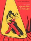 Cover for La Jeune Fille et le Nègre (Actes Sud, 2008 series) #[nn] - Papa et Sophie