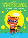 Cover for Les trop Super (Actes Sud, 2015 series) #1 - La Trouilleuse fantôme
