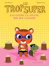 Cover for Les trop Super (Actes Sud, 2015 series) #9 - Kacasting Le Grand, roi des castors