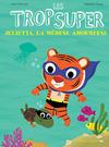 Cover for Les trop Super (Actes Sud, 2015 series) #8 - Julietta, la méduse amoureuse