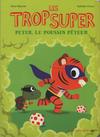 Cover for Les trop Super (Actes Sud, 2015 series) #10 - Peter, le poussin péteur