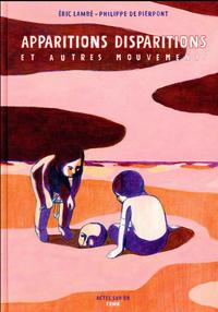 Cover Thumbnail for Apparitions, disparitions et autres mouvements (Actes Sud, 2017 series)