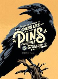 Cover Thumbnail for Dans les pins - 5 ballades meurtrières (Actes Sud, 2016 series)
