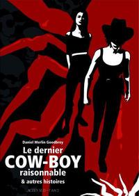 Cover Thumbnail for Le dernier Cow-boy raisonnable et autres histoires (Actes Sud, 2008 series)