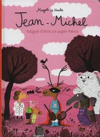 Cover Thumbnail for Jean-Michel fatigué d'être un super-héros (Actes Sud, 2018 series)