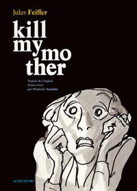 Cover for Kill my mother (Actes Sud, 2018 series) #[nn] - Kill my mother