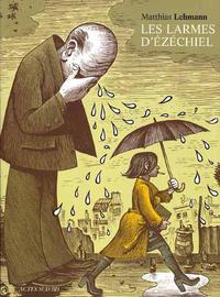 Cover Thumbnail for Les larmes de d'Ézéchiel (Actes Sud, 2009 series)