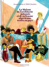 Cover Thumbnail for La maison de l'architecte polonais et de sa femme algérienne restée au pays (Actes Sud, 2015 series)