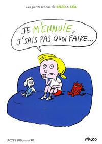 Cover Thumbnail for Les petits tracas de Théo & Léa (Actes Sud, 2016 series) #3 - Je m'ennuie, J'sais pas quoi faire...