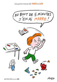 Cover for Les petits tracas de Théo & Léa (Actes Sud, 2016 series) #6 - Au bout de 5 minutes j'en ai marre!