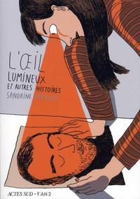 Cover Thumbnail for L'oeil lumineux et autres histoires (Actes Sud, 2008 series)