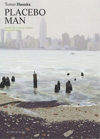 Cover for Placebo Man (Actes Sud, 2008 series)