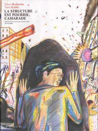 Cover Thumbnail for La Structure est pourrie, camarade (Actes Sud, 2017 series)