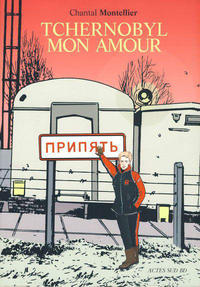 Cover Thumbnail for Tchernobyl mon amour (Actes Sud, 2006 series)