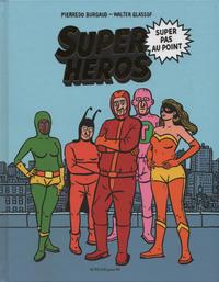 Cover Thumbnail for Super-Héros, super pas au point (Actes Sud, 2019 series)