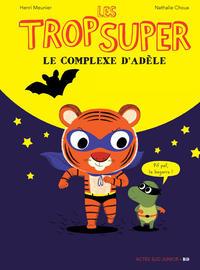 Cover Thumbnail for Les trop Super (Actes Sud, 2015 series) #4 - Le Complexe d'Adèle