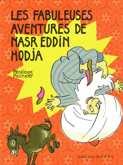 Cover for Les fabuleuses aventures de Nasr Eddin Hodja (Editions de l'An 2, 2006 series)