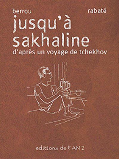 Cover for Jusqu'à Sakhaline (Editions de l'An 2, 2005 series)