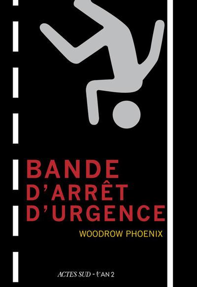 Cover for Bande d'arrêt d'urgence (Actes Sud, 2013 series)