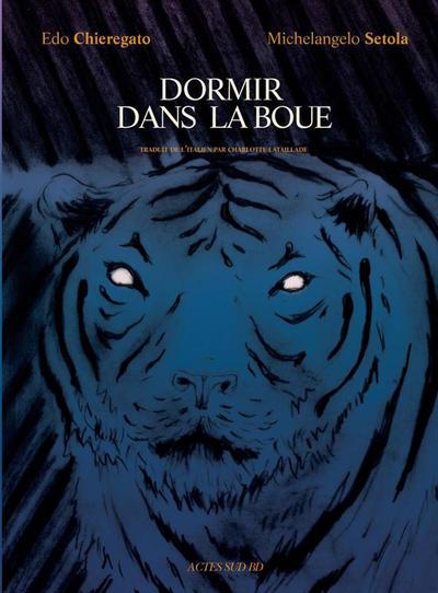 Cover for Dormir dans la boue (Actes Sud, 2016 series)