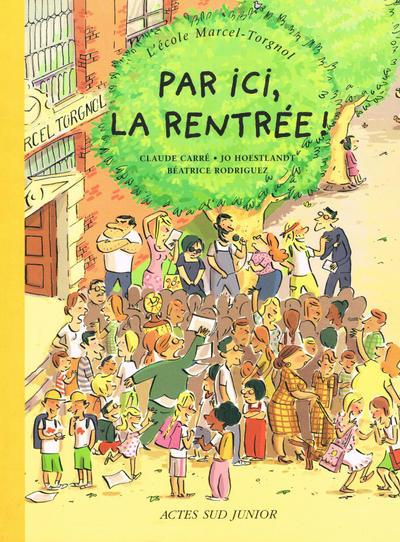 Cover for L'Ecole Marcel-Torgnol (Actes Sud, 2003 series) #1 - Par ici, la rentrée!