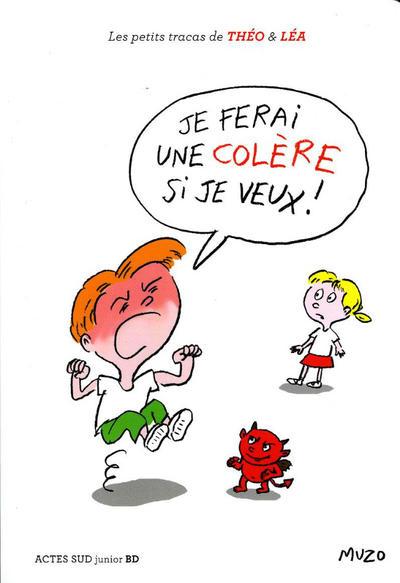 Cover for Les petits tracas de Théo & Léa (Actes Sud, 2016 series) #4 - Je ferai une colère si je veux!