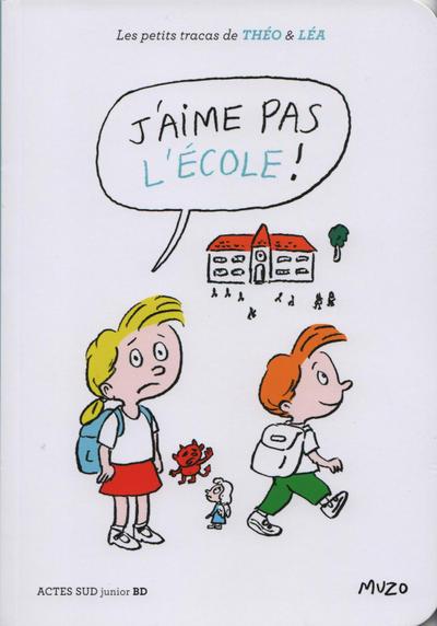 Cover for Les petits tracas de Théo & Léa (Actes Sud, 2016 series) #13 - J'aime pas l'école!