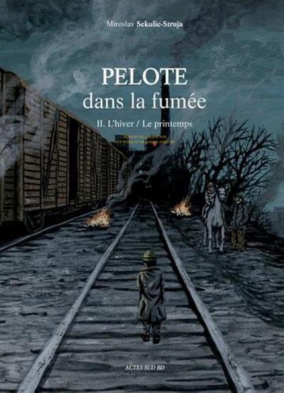 Cover for Pelote dans la fumée (Actes Sud, 2013 series) #2 - L'hiver / Le printemps