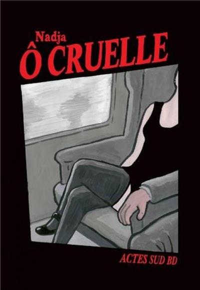 Cover for Ô cruelle (Actes Sud, 2013 series)