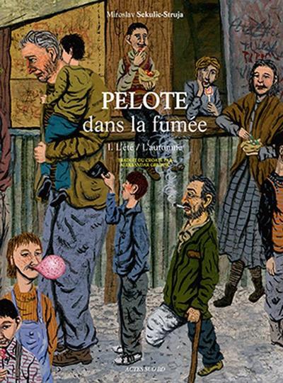 Cover for Pelote dans la fumée (Actes Sud, 2013 series) #1 - L'été / L'automne