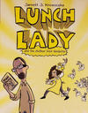 Cover for Lunch Lady (Alfred A. Knopf Publishing, 2009 series) #3 - Lunch Lady and the Author Visit Vendetta