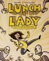Cover for Lunch Lady (Alfred A. Knopf Publishing, 2009 series) #1 - Lunch Lady and the Cyborg Substitute [Paperback]