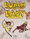 Cover for Lunch Lady (Alfred A. Knopf Publishing, 2009 series) #6 - Lunch Lady and the Field Trip Fiasco