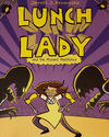 Cover for Lunch Lady (Alfred A. Knopf Publishing, 2009 series) #7 - Lunch Lady and the Mutant Mathletes