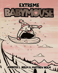 Cover Thumbnail for Babymouse (Random House, 2005 series) #17 - Extreme Babymouse