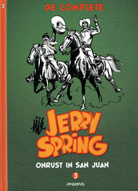 Cover Thumbnail for De complete Jerry Spring (Arboris, 2016 series) #3 - Onrust in San Juan