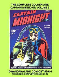 Cover Thumbnail for Gwandanaland Comics (Gwandanaland Comics, 2016 series) #2016 - The Complete Golden Age Captain Midnight: Volume 3