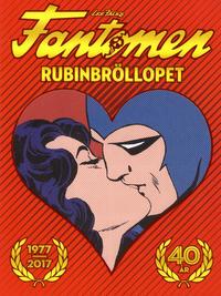 Cover Thumbnail for Fantomen: Rubinbröllopet: 1977-2017 (Egmont, 2017 series)