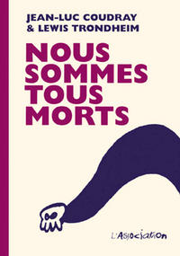 Cover Thumbnail for Nous sommes tous morts (L'Association, 1996 series)