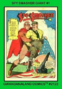 Cover Thumbnail for Gwandanaland Comics (Gwandanaland Comics, 2016 series) #2122 - Spy Smasher Giant #1