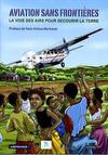 Cover for Aviation sans frontières - La voie des airs pour secourir la terre (Idées+, 2011 series)