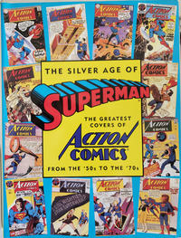 Cover Thumbnail for The Silver Age of Superman The Greatest Covers of Action Comics from the '50s to the '70s (Abbeville Press, 1995 series)