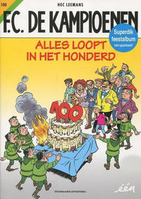 Cover Thumbnail for F.C. De Kampioenen (Standaard Uitgeverij, 1997 series) #100 - Alles loopt in het honderd