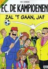 Cover for F.C. De Kampioenen (Standaard Uitgeverij, 1997 series) #1 - Zal 't gaan, ja? [Herdruk 2005]