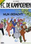 Cover Thumbnail for F.C. De Kampioenen (1997 series) #2 - Mijn gedacht! [Herdruk 2006]