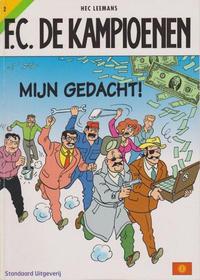 Cover Thumbnail for F.C. De Kampioenen (Standaard Uitgeverij, 1997 series) #2 - Mijn gedacht! [Herdruk 2004]